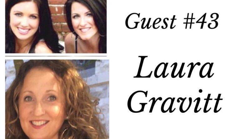 Special Guest #43- Laura Gravitt