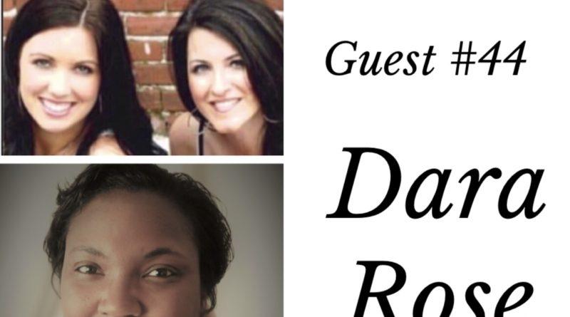 Special Guest #44- Dara Rose