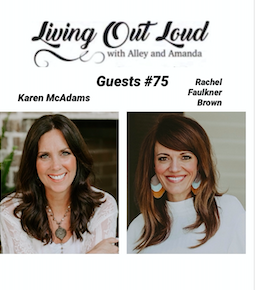 Special Guest #75- Rachel Faulkner Brown & Karen McAdams